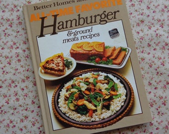 1980 Better Homes & Gardens All-Time Favorite Hamburger and Ground Meats Recipes
