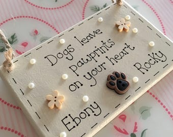 Personalised Dog Memorial Sign - Dogs leave paw prints on your heart - Remembrance