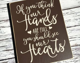 If you think our hands are full you should see our Hearts | wood sign | Sign | rustic sign | wall art | home decor | Style# HM151