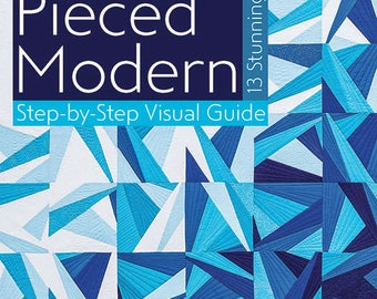 Amy Garro Paper Pieced Modern Step-by-Step Visual Guide w/ 13 Stunning Quilts Quilting Book