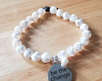 Agate bracelet, beaded bracelet for women, inspirational jewelry, charm bracelet, be the change, mothers day gift mom gifts from daughter