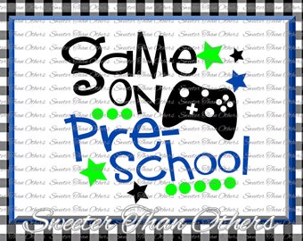 Preschool SVG Preschool Game On cut file Last Day of School SVG and DXF Files Silhouette Studios, Cameo, Cricut, Instant Download Scal
