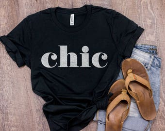 Chic Shirt Chic T Shirt Chic TShirt Chic T-Shirt Chic Tee Boho Top Clothing Beautiful Anthro Style Inspired French Shirt French T Shirt