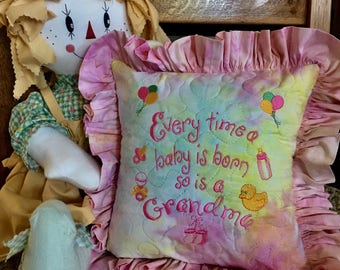Quilted New Grandma Pillow . . . Every Time  a Baby is Born . . . So is a Grandma . . . Embroidered  Design . . . Beautiful Batik Fabrics