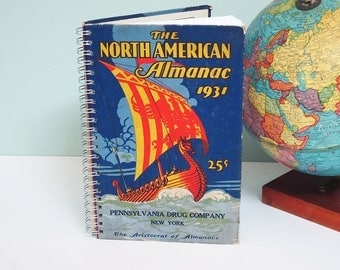 The North American Almanac, a 1931 Reclaimed Vintage Book Spiral-Bound Notebook or Journal