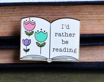 I'd Rather Be Reading Pin - Gifts for Readers - Gifts for Book Lovers - Gifts for Bookworms - Gifts For Nerds - Gifts for Librarians