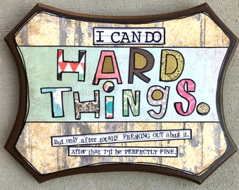 I can do hard things mixed media collage art plaque by Things With Wings
