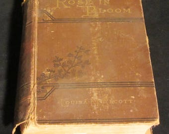Rose in Bloom by Louisa May Alcott Vintage Rare Antique 1876