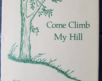 Autographed Vintage book 'Come Climb my Hill'