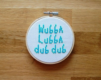 Wubba Lubba Dub Dub Cross Stitch