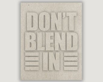 Don't Blend In, inspiration quote, anti bullying, teen gift, teen wall art, teen decor, be yourself, be weird, dorm poster, typography print