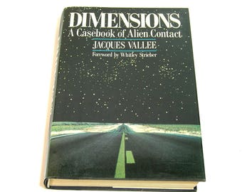 Dimensions, A Casebook of Alien Contact by Jacques Vallee