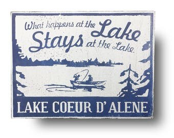 Lake Coeur D' Alen- What happens... cool rustic wooden sign 10x13- Coeur d'Alene, Idaho