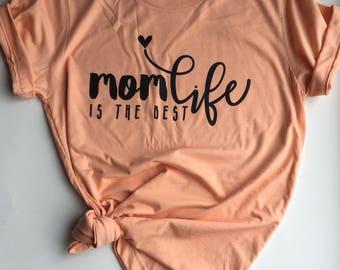 Mom Life is the Best Life - Motherhood Tees