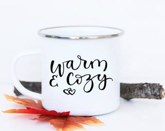 ORDER BY DEC 7 - Warm and Cozy Camp Mug - Camp Fire Mug, Travel Camp Mug, Fall Mug Gift, Warm and Cozy Quote, Mug Quote, Hand Lettered Mug