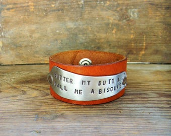 """Leather Cuff Bracelet, Stamped Butter Knife """"Butter My Butt And Call Me A Biscuit"""" Southern Quote Cuff Bracelet, Brown Leather Belt Cuff"""