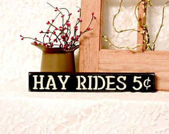 Hay Rides 5c - Primitive Country Shelf Sitter, Painted Wood Sign, Fall sign, Fall Decor, Halloween Decor, Available in 2 Sizes