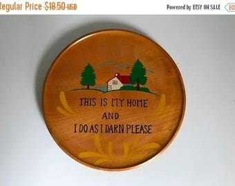 Mid Century 1950's Funny Pine Wood Wall Plaque - This Is My Home And I Do As I Please