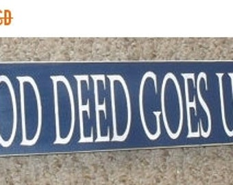 ON SALE TODAY No Good Deed Goes Unpunished Inspirational Wooden Sign You Pick  Colors