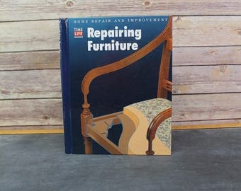 1997 Time Life Books, Repairing Furniture, Home Repair and Improvement Book