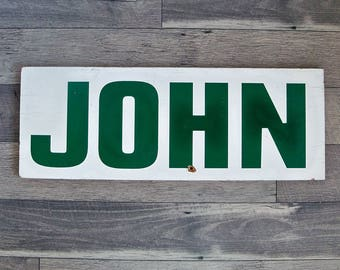 "Vintage ""JOHN"" sign, 32"" X 12"" - Green Letters on White"