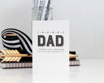 THANKS DAD CARD // Father's Day Card // Thanks Dad I turned out awesome (ok, really awesome) // card for dad // father's day greeting //