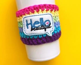 Hello beautiful coffee cozy / mug sleeve / coffee mug cover / crochet coffee sleeve