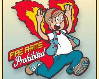 Fire Arms Prohibited - Dad Joke Enamel Pin
