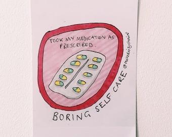 Took my medication #boringselfcare A5 print by Hannah Daisy