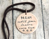 Dream Until Your Dreams Come True Necklace - Aerosmith Song Lyrics - Steven Tyler - Music Inspired Jewelry - Dream On - Quote Jewelry