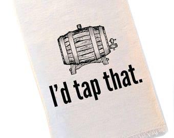 I'd Tap That Beer Bar Towel