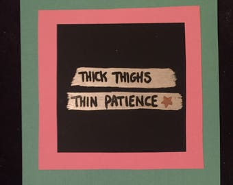 Thick Thighs, Thin Patience Collage