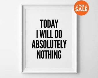 Nothing wall decor, wall art print, poster, basic type, home decor, black and white, minimalist, today i will do absolutely nothing