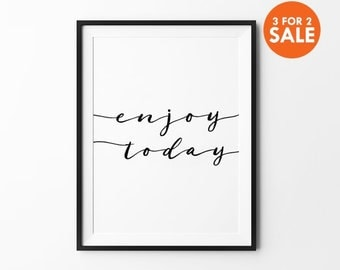 Handwritten Print, Motivational, Black and White, Wall Decor, Wall Art, Scandinavian, Inspirational, Enjoy Today