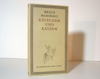 Bruce Marshall, Kätzchen und Katzen, German Translation of Thoughts of My Cats, Drawings by Richard Seewald Vintage Book Published in Köln