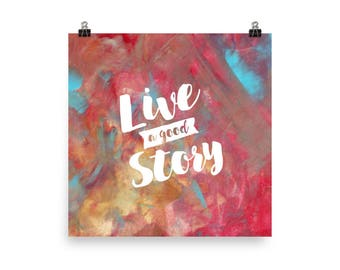 Live a good story - Poster