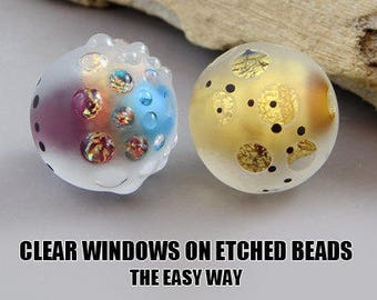 Clear windows on etched beads, the easy way. Lampwork tutorial Magma Beads