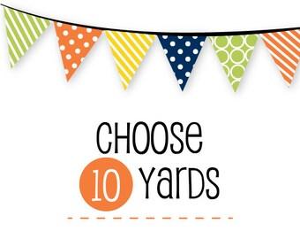 Choose 10 YARDS - Custom Fabric Bundle - Custom Curate Your Own Bundle