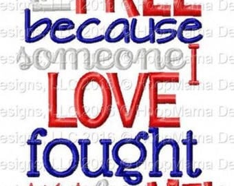 I'm free because somebody i love fought for me - 4th of July Custom Applique Shirt -Ruffle or Flutter Tee