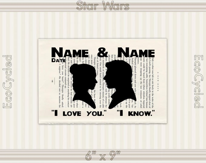 I love you. I know. Star Wars Quote Personalized Art Print/ Custom Movie Theme Graphic Word Art/ Han Solo & Leia Wedding Anniversary Gift -K