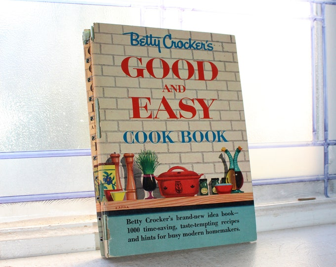 Betty Crocker's Good and Easy Cook Book Vintage 1954 Hardcover