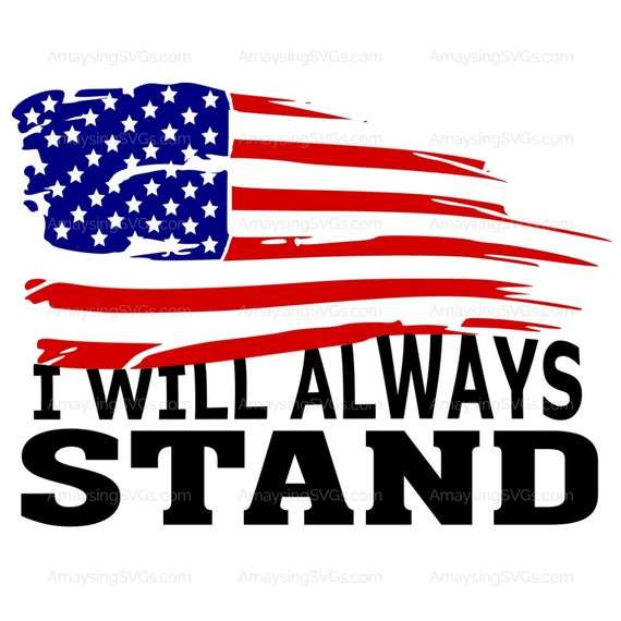Svg I Will Always Stand Football Protest Kneel Protest