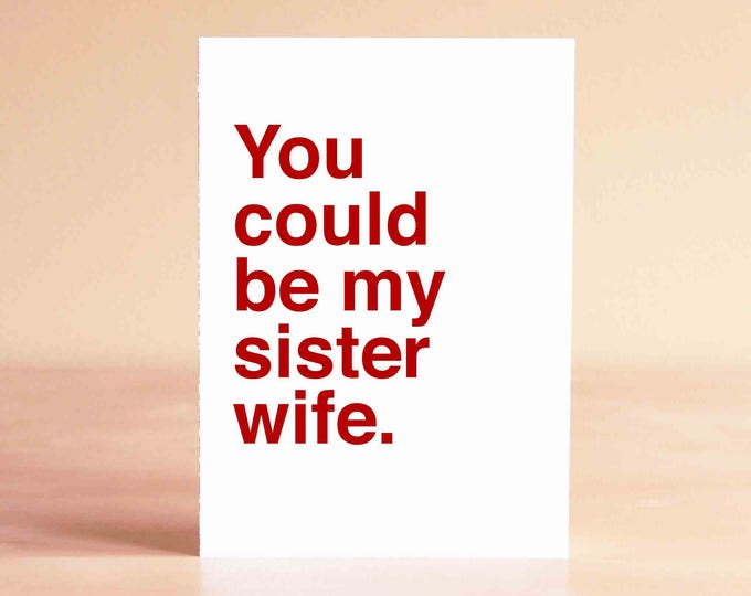 Valentine's Gift - Valentines Card Friend - Galentines Day Card - Best Friend Card - You could be my sister wife.