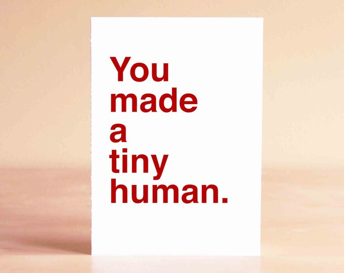 Funny Baby Shower Card - New Baby Card - Funny Baby Card - You made a tiny human.