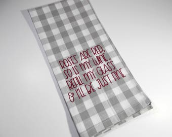 Roses are Red - Funny wine quote - embroidered kitchen towel - wine lover gift - 10 dollar gift - wine humor - wine towel - wine tea towel