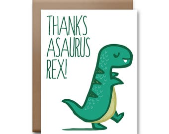 Thanksasaurus Rex Greeting Card - Dinosaur Card