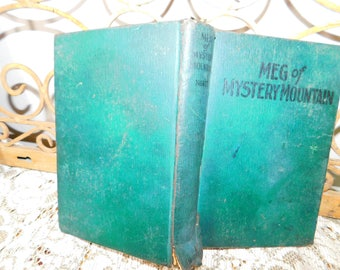 Meg of Mystery Mountain ,Hardcover, by Grace May North Author, Antique Book, Vintage Book, Orphan Girl Book, :)s*