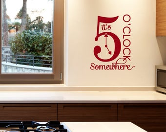 It's 5 o'clock Somewhere Vinyl Wall Decal Quote L218