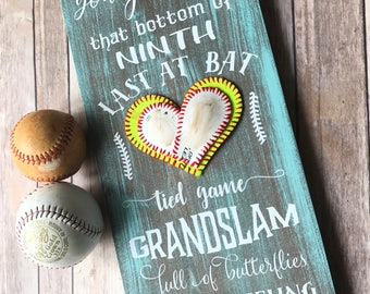 You give me that bottom of ninth, last at bat, tied game, grandslam, full of butterflies kind of feeling - Baseball Heart - Softball Heart