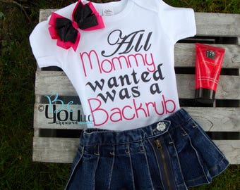 All Mommy wanted was a back rub; funny baby shirt; new baby shirt;  funny shirt; baby gift; baby boy gift; baby girl gift; baby shower gift